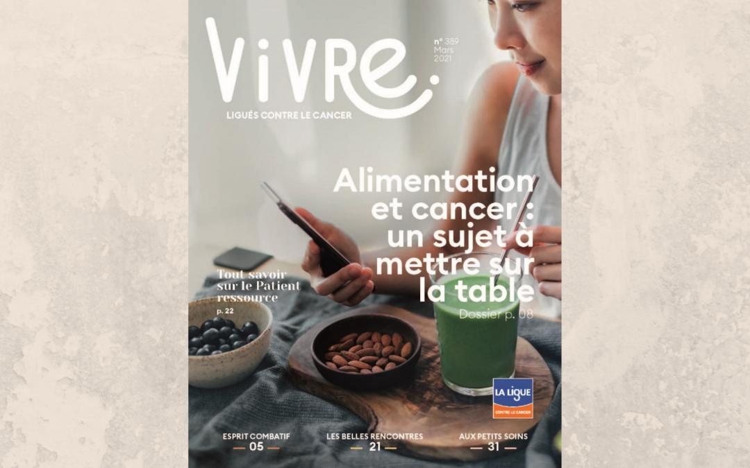 Abonnez-vous à VIVRE, le magazine contre le cancer.