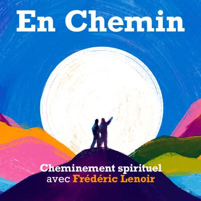 Podcast : En chemin avec Axel Kahn et Frédéric Lenoir