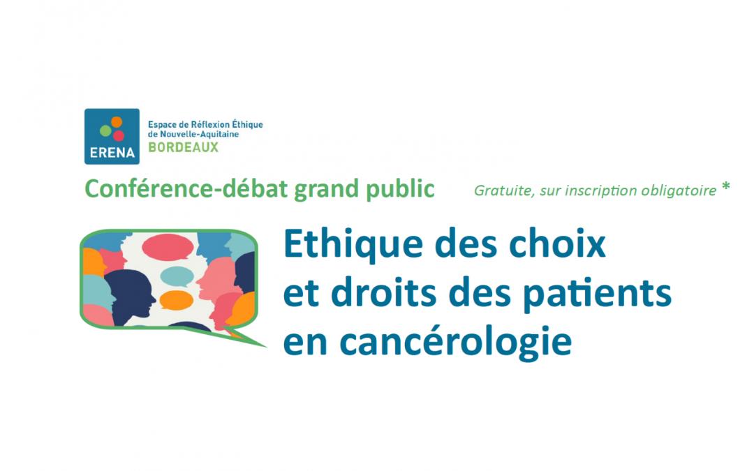 Conférence-débat grand public : Ethique des choix et droits des patients en cancérologie